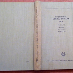 Dictionarul Limbii Romane (DLR). Tomul VIII Partea 1 Litera P.    P - Pazui, Alta editura