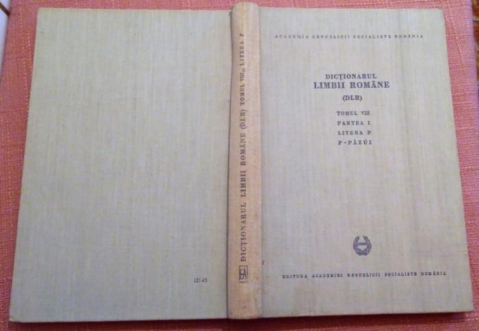 Dictionarul Limbii Romane (DLR). Tomul VIII Partea 1 Litera P.    P - Pazui