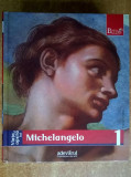 Viata si opera lui Michelangelo {Adevarul}