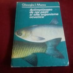 GHEORGHE I MANEA - ACLIMATIZAREA DE NOI PESTI SI ALTE ORGANISME ACVATICE
