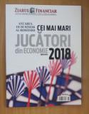 Cei mai mari jucatori din economie 2018 - supliment Ziarul Financiar