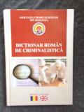 DICTIONAR ROMAN DE CRIMINALISTICA DE ANDREESCU GEORGETA,URECHEANU ION -21