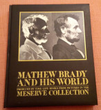 Mathew Brady And His World - Istoria Statelor Unite prin fotografie, Alta editura, 1977