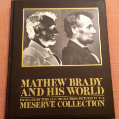 Mathew Brady And His World  -  Istoria Statelor Unite prin fotografie, Alta editura