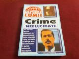 Cumpara ieftin CRIME NEELUCIDATE MISTERELE LUMII