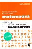 Matematica M1-M2. Exercitii si teste de evaluare pentru Bac - Cristina L. Stefan, Mugurel Stefan