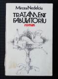 Mircea Nedelciu - Tratament fabulatoriu