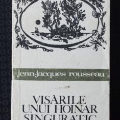 Jean-Jacques Rousseau - Visările unui hoinar singuratic