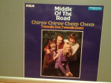 MIDDLE OF THE ROAD – CHIRPY CHIRPY CHEEP CHEEP (1971/RCA/RFG) - Vinil/Impecabil, rca records