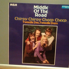 MIDDLE OF THE ROAD – CHIRPY CHIRPY CHEEP CHEEP (1971/RCA/RFG) - Vinil/Impecabil