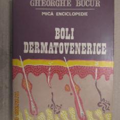 Boli Dermatovenerice. Mica Enciclopedie - Gh. Bucur