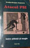 Atacul PSI - intre stiinta si magie de Ovidiu Dragos Argesanu