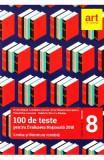 Romana - Clasa 8 - 100 de teste pentru Evaluarea nationala 2019 - Emilia Borza, Loredana Carcea