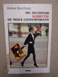 Mic Dictionar Subiectiv De Moda Contemporana - Doina Berchina