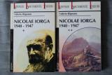 Valeriu Râpeanu - Nicolae Iorga (1940 - 1947) (2 vol.)