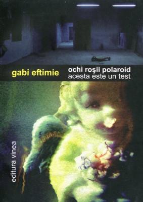 Gabi Eftimie, Ochii rosii polaroid, acesta este un test foto