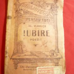 Al. Vlahuta - Iubire - Poezii 1888-1895-BPT nr. 116  interbelic, 96 pag