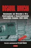 Dosarul Brucan. Documente ale Directiei a III-a Contraspionaj a Departamentului Securitatii Statului (1987-1989), polirom