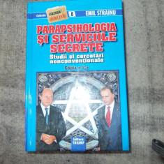Emil Strainu-Parapsihologia si serviciile secrete , Editia a II-a 2010,adaugita