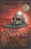 Tinuturi in flacari. Seria Ultimul regat. Vol.5 - Bernard Cornwell