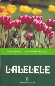 Elena Selaru, Maria Elena Ceausescu - Lalelele foto