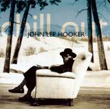 John Lee Hooker Chill Out (cd)