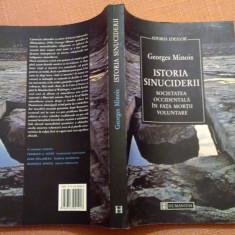 Istoria Sinuciderii. Societatea Occidentala In Fata Mortii Voluntare - G. Minois, Humanitas, 2002