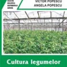Victor Popescu, Angela Popescu - Cultura legumelor in sere, solarii si rasadnite