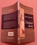 Modelul divin. Biruinta Asupra Mortii. Editura Herald, 2014 - Baird Spalding