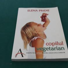 COPILUL VEGETARIAN / ELENA PRIDIE/ 2007