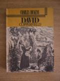 RWX SF - DAVID COPPERFIELD - CHARLES DICKENS - VOLUMUL I, II SI III - ED 1984