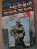 SUBMARINUL FARA ECHIPAJ - ALEX WASSILIEFF