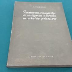 PRODUCEREA,TRANSPORTUL ȘI UTILIZAREA ABURULUI ÎN SCHELELE PETROLIERE/A.KEVORKIAN