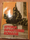 ISTORIA INFANTERIEI ROMANE - Gheorghe Romanescu Gheorghe Tudor, vol I,