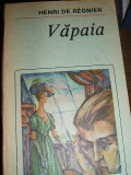 Myh 71 - VAPAIA - HENRI DE REGNIER - EDITATA IN 1988