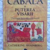 Cabala si puterea visarii – Catherine Shainberg