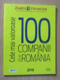 Cumpara ieftin Top 100 cele mai valoroase companii din Romania 2018 - Anuar Ziarul Financiar