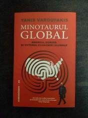 Minotaurul global. America, Europa si viitorul economiei globale – Y. Varoufakis foto