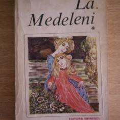 RWX SF - LA MEDELENI - VOLUMUL I SI II - IONEL TEODOREANU - EDITATA IN 1984