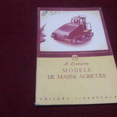 A LISEANU - MODELE DE MASINI AGRICOLE