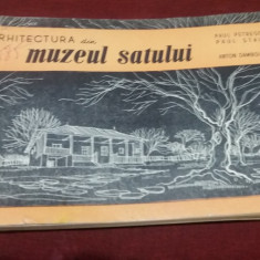 PAUL PETRESCU - ARHITECTURA DIN MUZEUL SATULUI  1955