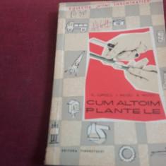 FL LUPESCU - CUM ALTOIM PLANTELE
