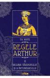 Regele Arthur 2: Regina vazduhului si a intunericului - T.H. White