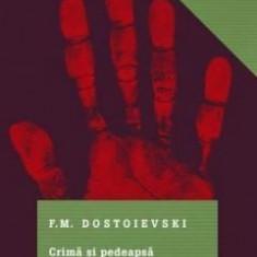 Crimă și pedeapsă - Feodor Mihailovici Dostoievski (NOUA)