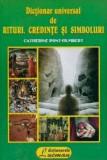 Dictionar universal de rituri, credinte si simboluri