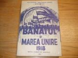 BANATUL SI MAREA UNIRE 1918 - Vasile M. Zaberca (autograf) - 1992, 413 p.
