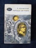 Fr. Durrenmatt – Romulus cel Mare. Vizita batranei doamne (teatru)