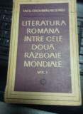 Literatura Romana Intre Cele Doua Razboaie Mondiale,Vol.1-Ov.S.Crohmalniceanu