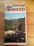 Valea Dambovitei – Ion Popescu Argesel, 1986, cu harta, ilustrata