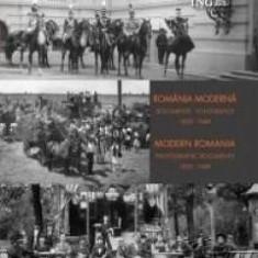 Romania moderna. Documente fotografice, 1859-1949. Editie bilingva